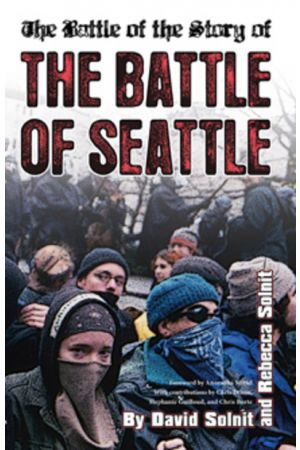 "The Battle of the Story of the ""Battle of Seattle"""