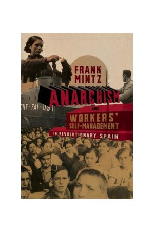 Anarchism and Workers' Self-Management in Revolutionary Spain e-book