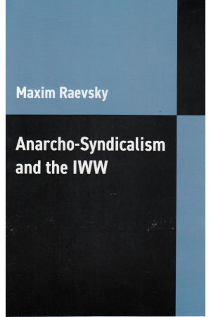 Anarcho-Syndicalism and the IWW