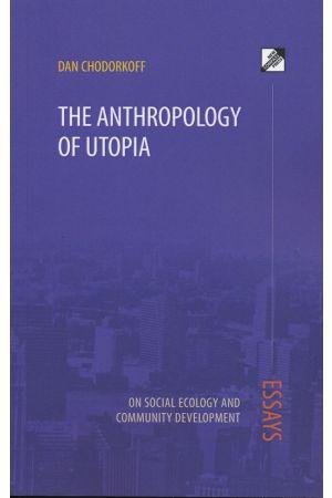 The Anthropology of Utopia