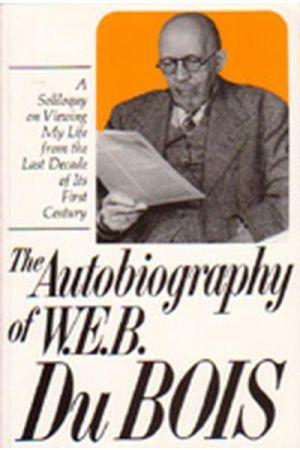 The Autobiography of W.E.B. Du Bois