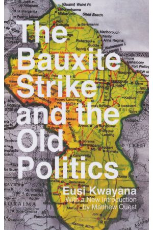 The Bauxite Strike and the Old Politics e-book