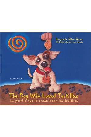 The Dog Who Loved Tortillas