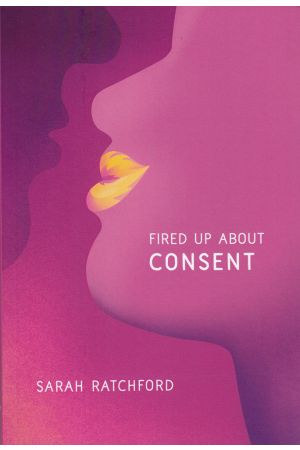 Fired Up About Consent