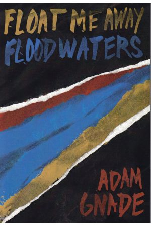 Float Me Away, Floodwaters