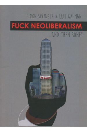 Fuck Neoliberalism...