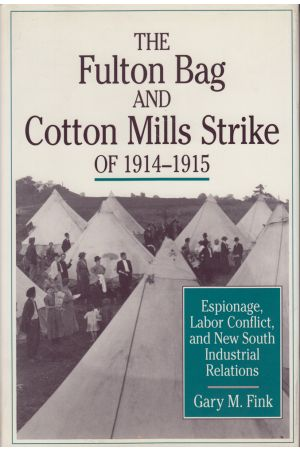 The Fulton Bag and Cotton Mills Strike of 1914–1915