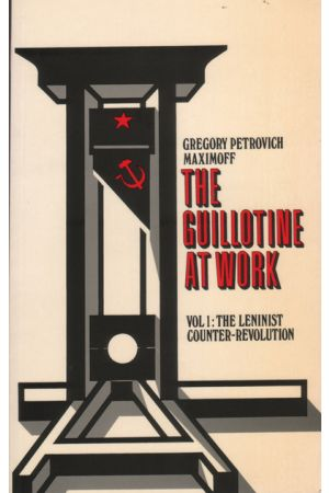 The Guillotine At Work Vol 1