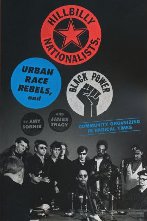 Hillbilly Nationalists, Urban Race Rebels, and Black Power