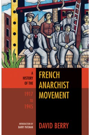 A History of the French Anarchist Movement, 1917 to 1945