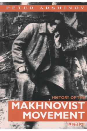 History Of The Makhnovist Movement 1918-1921