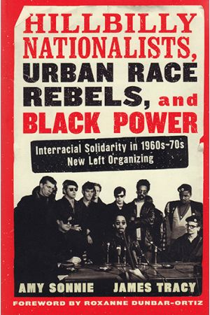 Hillbilly Nationalists, Urban Race Rebels, and Black Power  (Updated and Revised)