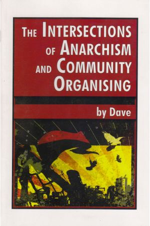 The Intersections of Anarchism and Community Organising