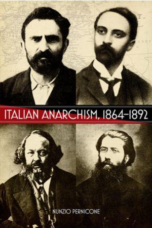 Italian Anarchism, 1864–1892