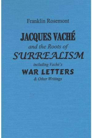 Jacques Vaché and the Roots of Surrealism