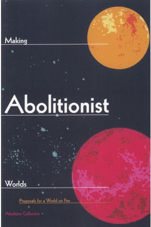 Making Abolitionist Worlds