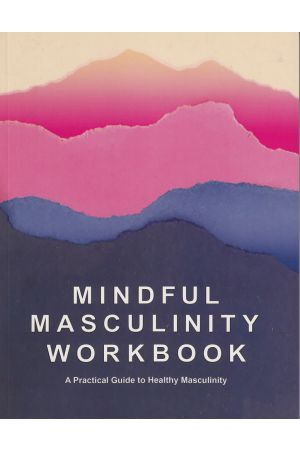 Mindful Masculinity Workbook