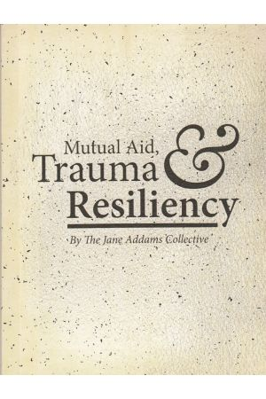 Mutual Aid, Trauma, and Resiliency