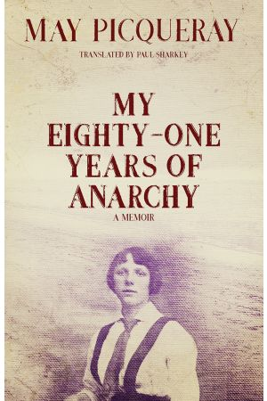 My Eighty-One Years of Anarchy e-book
