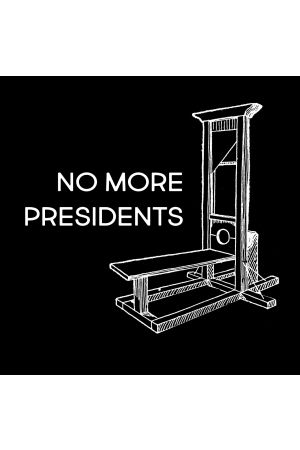 """No More Presidents"" T-Shirt"