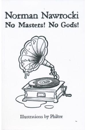 No Masters! No Gods!