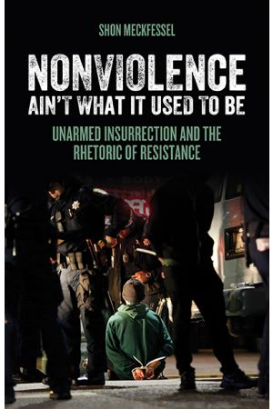 Nonviolence Ain't What It Used To Be e-book