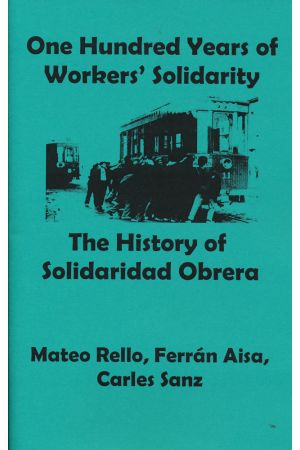 One Hundred Years of Workers' Solidarity