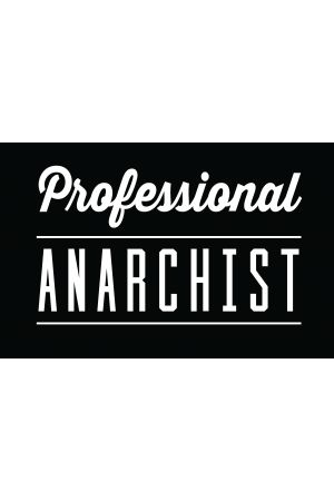 Professional Anarchist T-Shirt