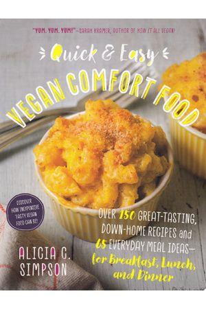 Quick and Easy Vegan Comfort Food