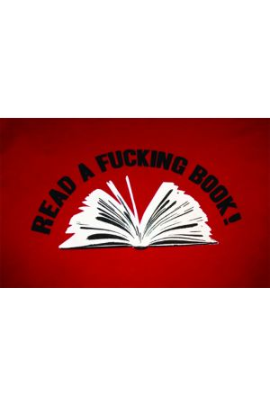 Read a Fucking Book! T-Shirt