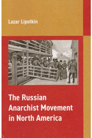 The Russian Anarchist Movement in North America