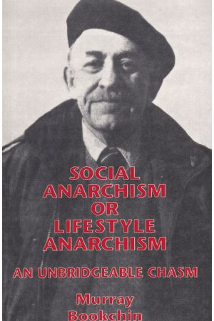 Social Anarchism or Lifestyle Anarchism