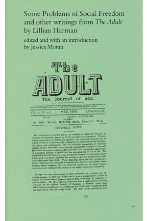 "Some Problems of Social Freedom and Other Writings from ""The Adult"""