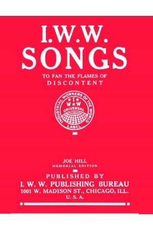 IWW Songs: To Fan the Flames of Discontent
