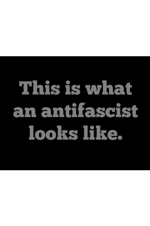 This Is What An Antifascist Looks Like T-Shirt