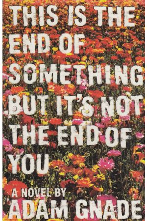 This Is the End of Something But It's Not the End of You