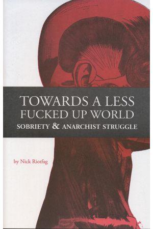 Towards a Less Fucked Up World