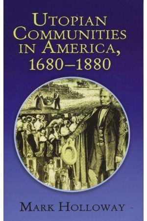 Utopian Communities in America, 1680–1880