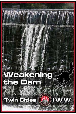 Weakening the Dam