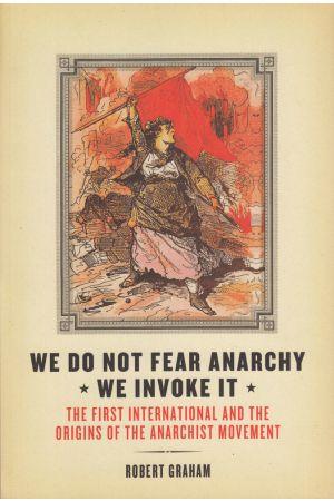 We Do Not Fear Anarchy—We Invoke It (e-book)