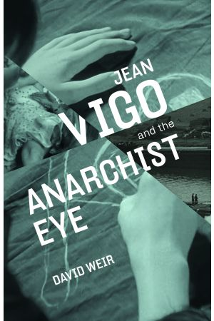 Jean Vigo and the Anarchist Eye e-book