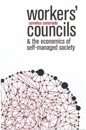 Workers' Councils and the Economics of Self-Managed Society